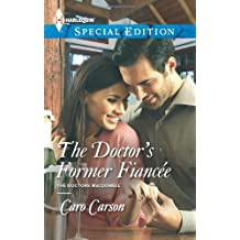 The Doctor's Former Fiancee (Harlequin Special Edition\The Doctors MacDowell)