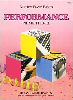 Bastien Piano Basics: Performance Primer (Primer Level/Bastien Piano Basics Wp210)