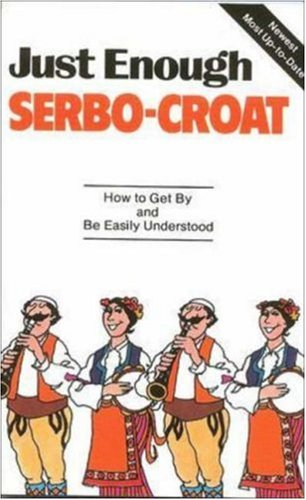 Just Enough Serbo-Croat...
