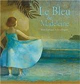 Le Bleu de Madeleine