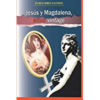 Jesús y Magdalena, amor vintage