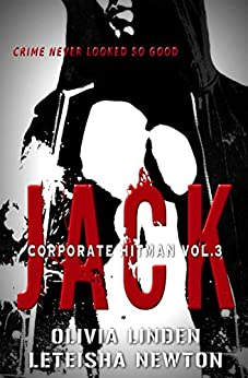 JACK (Corporate Hitman Book 3) by [Linden, Olivia, Newton, LeTeisha]