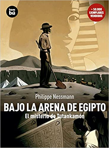 Bajo la arena de Egipto: El Misterio de Tutankamon Descubridores: Amazon.es: Nessmann, Philippe, Ehretsmann, Thomas, Serrat Crespo, Manuel: Libros