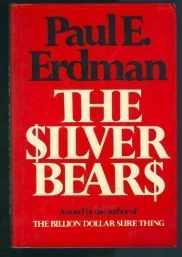The Silver Bears by Paul E. Erdman