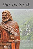 The Viking Realms: A Fascinating and Adventurous Introduction into the Viking Age