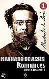 Obras Completas de Machado de Assis I: Romances Completos (Edição Definitiva) (Portuguese Edition)