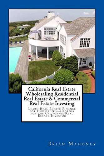 514hllyAIUL - California Real Estate Wholesaling Residential Real Estate & Commercial Real Estate Investing: Learn Real Estate Finance for Houses In California for the California Real Estate Investor