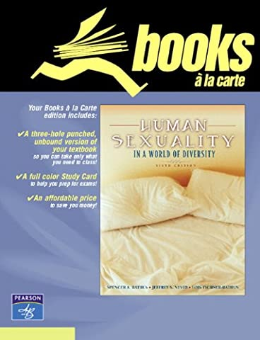 Human Sexuality in a World of Diversity, Books a la Carte Edition (6th Edition) (Sexuality Education Edition 6th)