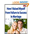 How I Raised Myself From Failure to Success in Marriage