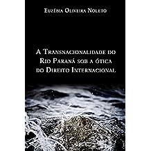 A transnacionalidade do Rio Paraná sob a ótica do Direito Internacional