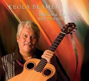 Malama Ko Aloha (Keep Your Love)