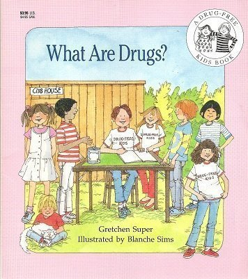 What Are Drugs? (A Drug-Free Kids Book)