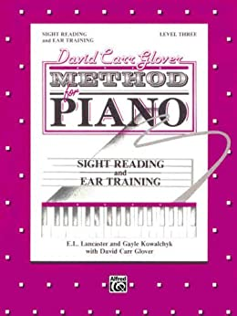 David Carr Glover Method for Piano Sight Reading and Ear Training by [Kowalchyk, Gayle, Lancaster, E. L., Glover, David Carr]