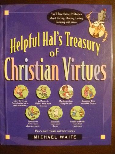 Helpful Hal's Treasury of Christian Virtues (Building Christian Character Series) (Building Treasury)