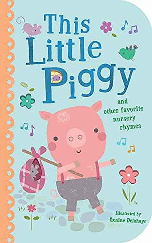 This Little Piggy: And Other Favorite Nursery Rhymes