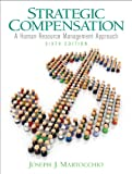 img - for Strategic Compensation: A Human Resource Management Approach (6th Edition) book / textbook / text book