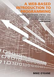 A Web-Based Introduction to Programming: Essential Algorithms, Syntas, and Control Structures Using PHP, HTML and MySQL