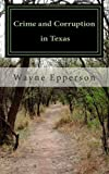 Crime and Corruption in Texas, Wayne Epperson, 1478338687