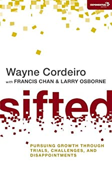 Sifted: Pursuing Growth through Trials, Challenges, and Disappointments (Exponential Series) by [Cordeiro, Wayne]