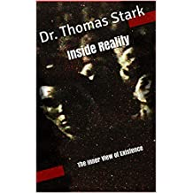 Inside Reality: The Inner View of Existence (The Truth Series Book 11)