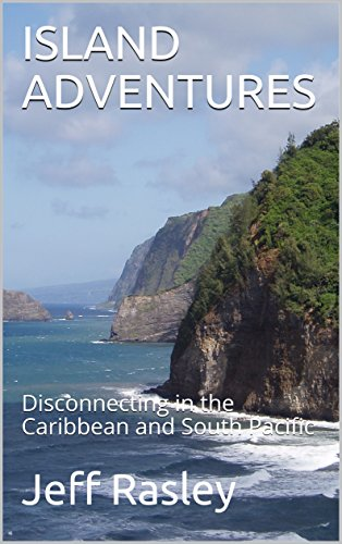 (ISLAND ADVENTURES: Disconnecting in the Caribbean and South Pacific)
