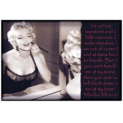 Marilyn Monroe Quote If You Cant Handle Me At My Worst You Dont