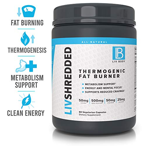 LIV Body LIV Shredded Thermogenic Fat Burner Metabolism Support, Reduces Cravings Energy and Mental Focus 60 Vegetarian Capsules