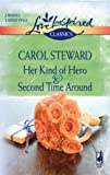 Her Kind of Hero and Second Time Around, Carol Steward, 0373652747