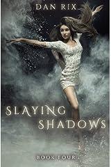 Slaying Shadows (Translucent) (Volume 4) Paperback