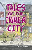 Tales of the Inner City, Scott Bryte, 0788023896