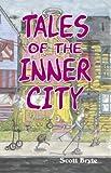 Tales of the Inner City, Scott Bryte, 0788023896