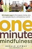One-Minute Mindfulness, Donald Altman, 1608680304