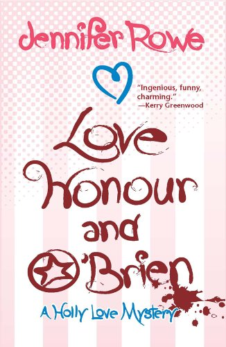 Love, Honour, and O'Brien: A Holly Love Mystery (Holly Love Mysteries Book 1)