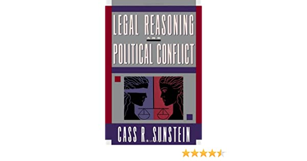 legal reasoning and political conflict sunstein cass r