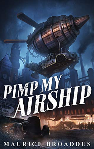 Pimp My Airship: A Naptown by Airship Novel