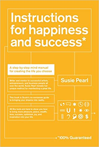 Instructions for Happiness and Success: A Step-by-Step Mind Manual ...
