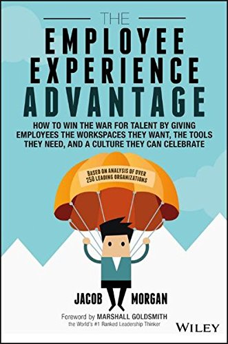 Employee Experience Advantage Employees Workspaces