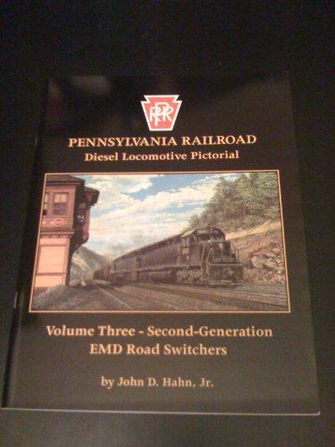 Pennsylvania Railroad Diesel Locomotive Pictorial, Vol. 3 - Second Generation EMD Road Switchers