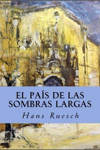 El Pais de las Sombras Largas  [Ruesch, Hans] (Tapa Blanda)