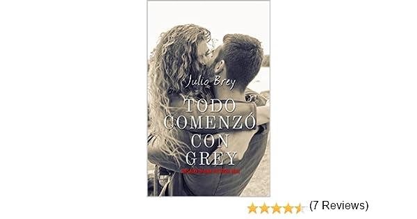 Todo comenzó con Grey: (Comedia romántica) eBook: Julio Brey: Amazon.es: Tienda Kindle