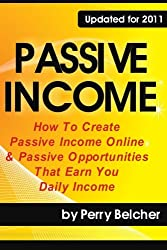 Passive Income: How To Create Passive Income Online & Passive Opportunities That Earn You Daily Income