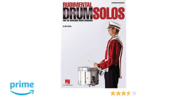 Rudimental Drum Solos For The Marching Snare Drummer Ben
