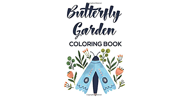 Butterfly Garden Coloring Book Children S Coloring Pages Of Butterflies And Flowers A Coloring Book Of Butterfly And Flower Illustrations For Kids Prints Treasure Cave 9798665348490 Amazon Com Books