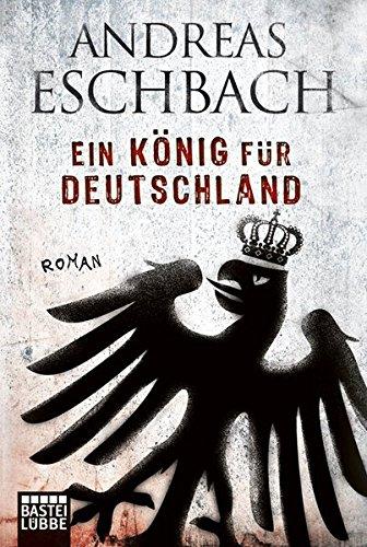 Ein Konig fur Deutschland (German Edition)