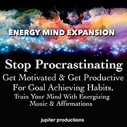 Stop Procrastinating, Get Motivated & Get Productive for Goal Achieving Habits