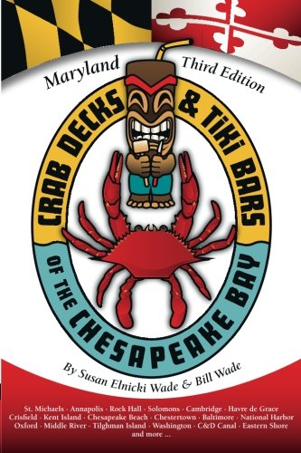 Crab Decks & Tiki Bars of the Chesapeake Bay, 2015 Maryland Edition