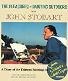 The Pleasures of Painting Outdoors with John Stobart, John Stobart, 0891345469