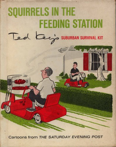 Squirrels in the Feeding Station; Ted Key's Suburban Survival Kit ()