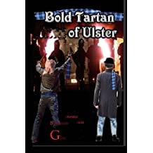Bold Tartan of Ulster (Vol one Book 1)