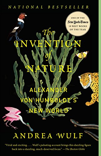 The Invention of Nature: Alexander von Humboldt's New World (List Of Best Inventions)